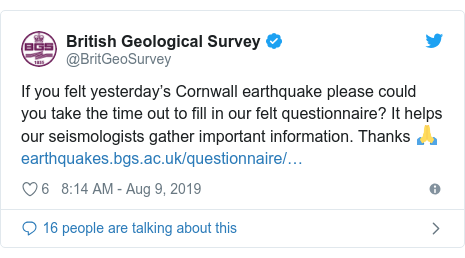 Twitter post by @BritGeoSurvey: If you felt yesterday's Cornwall earthquake please could you take the time out to fill in our felt questionnaire? It helps our seismologists gather important information. Thanks 🙏