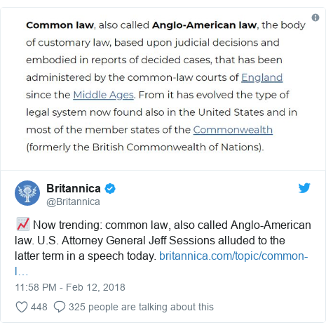 Twitter post by @Britannica: 📈 Now trending  common law, also called Anglo-American law. U.S. Attorney General Jeff Sessions alluded to the latter term in a speech today.