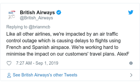 Twitter post by @British_Airways: Like all other airlines, we're impacted by an air traffic control outage which is causing delays to flights using French and Spanish airspace. We're working hard to minimise the impact on our customers' travel plans. AlexF
