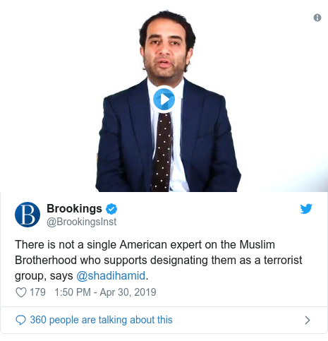 Twitter post by @BrookingsInst: There is not a single American expert on the Muslim Brotherhood who supports designating them as a terrorist group, says @shadihamid.
