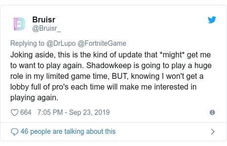 Twitter post by @Bruisr_: Joking aside, this is the kind of update that *might* get me to want to play again. Shadowkeep is going to play a huge role in my limited game time, BUT, knowing I won't get a lobby full of pro's each time will make me interested in playing again.