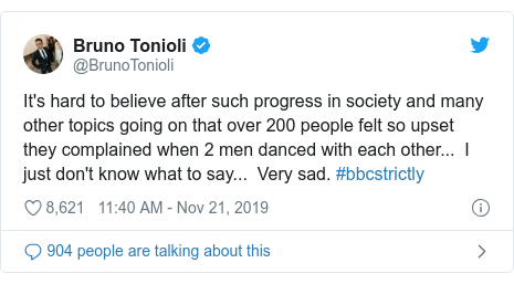 Twitter post by @BrunoTonioli: It's hard to believe after such progress in society and many other topics going on that over 200 people felt so upset they complained when 2 men danced with each other...  I just don't know what to say...  Very sad. #bbcstrictly