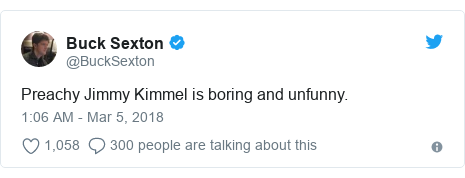 Twitter post by @BuckSexton: Preachy Jimmy Kimmel is boring and unfunny.