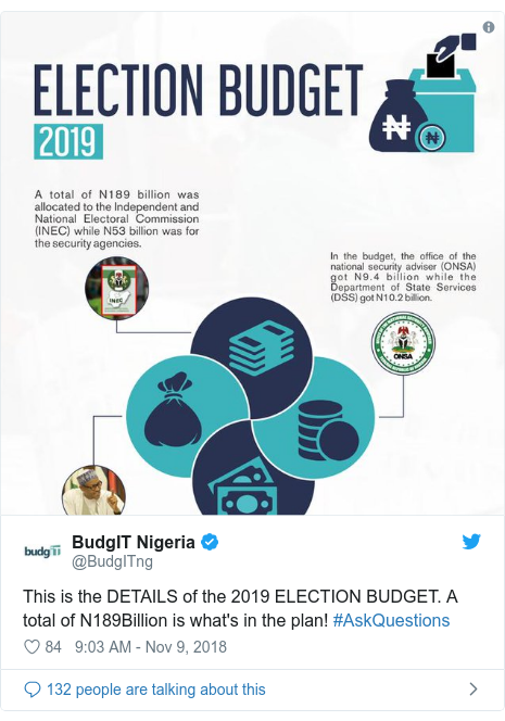 Twitter post by @BudgITng: This is the DETAILS of the 2019 ELECTION BUDGET. A total of N189Billion is what's in the plan! #AskQuestions