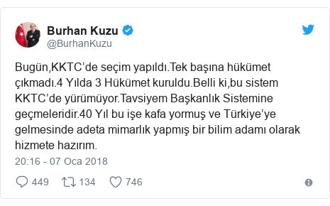 @BurhanKuzu tarafından yapılan Twitter paylaşımı: Bugün,KKTC'de seçim yapıldı.Tek başına hükümet çıkmadı.4 Yılda 3 Hükümet kuruldu.Belli ki,bu sistem KKTC'de yürümüyor.Tavsiyem Başkanlık Sistemine geçmeleridir.40 Yıl bu işe kafa yormuş ve Türkiye'ye gelmesinde adeta mimarlık yapmış bir bilim adamı olarak hizmete hazırım.