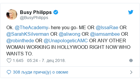 Twitter post by @BusyPhilipps: Ok. @TheAcademy- here you go- ME OR @IssaRae OR @SarahKSilverman OR @aliwong OR @iamsambee OR @robinthede OR @UnapologeticAMC OR ANY OTHER WOMAN WORKING IN HOLLYWOOD RIGHT NOW WHO WANTS TO.