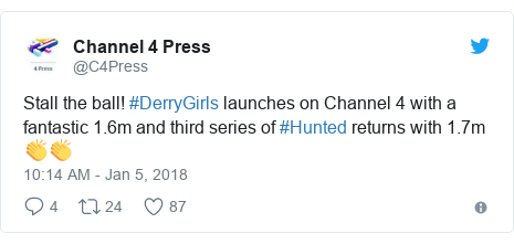 Twitter post by @C4Press: Stall the ball! #DerryGirls launches on Channel 4 with a fantastic 1.6m and third series of #Hunted returns with 1.7m 👏👏