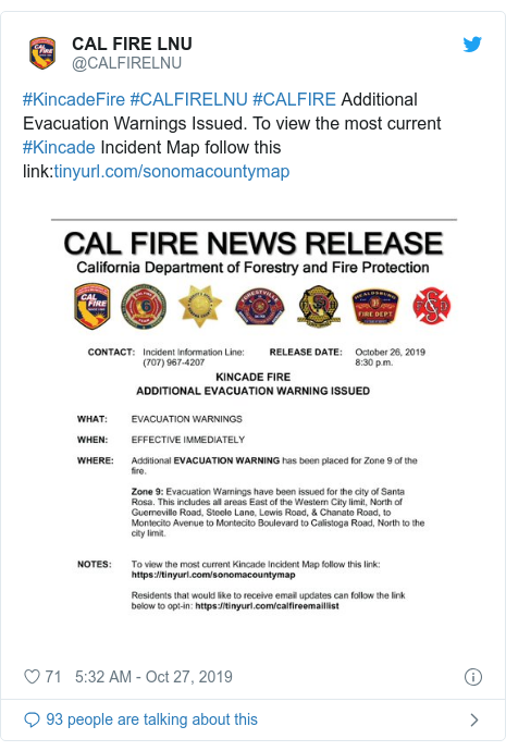 Twitter post by @CALFIRELNU: #KincadeFire #CALFIRELNU #CALFIRE Additional Evacuation Warnings Issued. To view the most current #Kincade Incident Map follow this link