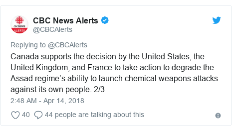 Twitter post by @CBCAlerts: Canada supports the decision by the United States, the United Kingdom, and France to take action to degrade the Assad regime's ability to launch chemical weapons attacks against its own people. 2/3
