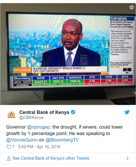 Ujumbe wa Twitter wa @CBKKenya: Governor @njorogep  the drought, if severe, could lower growth by 1 percentage point. He was speaking to @VonnieQuinn on @BloombergTV