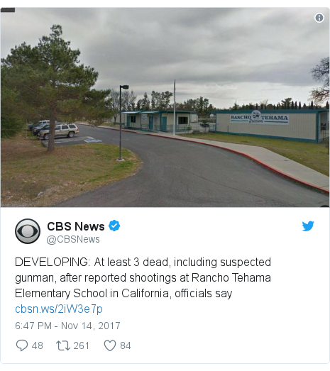Twitter post by @CBSNews: DEVELOPING  At least 3 dead, including suspected gunman, after reported shootings at Rancho Tehama Elementary School in California, officials say