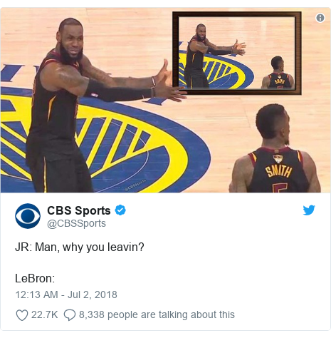 Twitter post by @CBSSports: JR  Man, why you leavin? LeBron