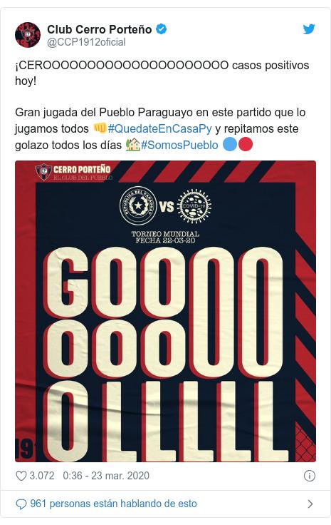 Publicación de Twitter por @CCP1912oficial: ¡CEROOOOOOOOOOOOOOOOOOOOO casos positivos hoy!Gran jugada del Pueblo Paraguayo en este partido que lo jugamos todos 👊#QuedateEnCasaPy y repitamos este golazo todos los días 🏡#SomosPueblo 🔵🔴
