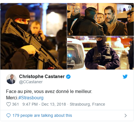 Twitter post by @CCastaner: Face au pire, vous avez donné le meilleur. Merci.#Strasbourg