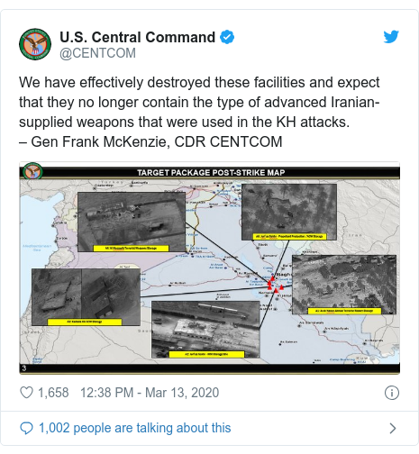 Twitter post by @CENTCOM: We have effectively destroyed these facilities and expect that they no longer contain the type of advanced Iranian-supplied weapons that were used in the KH attacks. – Gen Frank McKenzie, CDR CENTCOM
