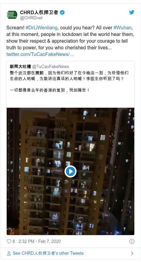 Twitter post by @CHRDnet: Scream! #DrLiWenliang, could you hear? All over #Wuhan, at this moment, people in lockdown let the world hear them, show their respect & appreciation for your courage to tell truth to power, for you who cherished their lives...