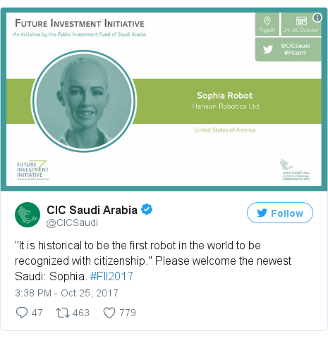 """Twitter post by @CICSaudi: """"It is historical to be the first robot in the world to be recognized with citizenship."""" Please welcome the newest Saudi  Sophia. #FII2017"""