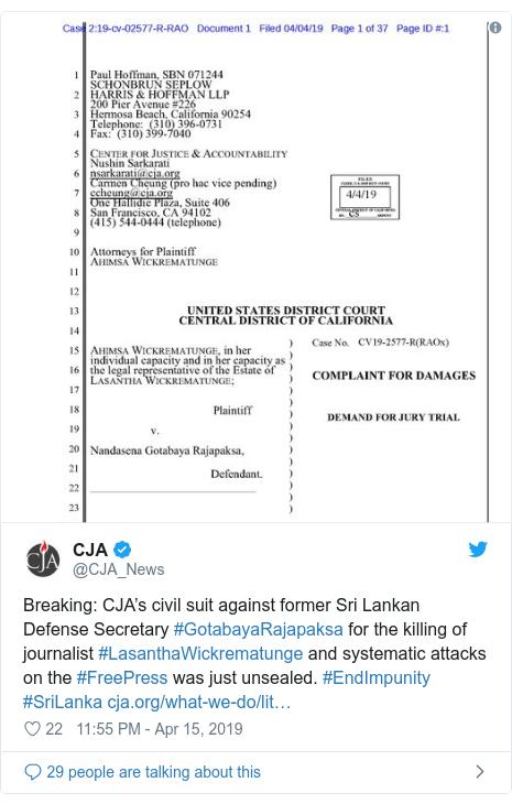 Twitter හි @CJA_News කළ පළකිරීම: Breaking  CJA's civil suit against former Sri Lankan Defense Secretary #GotabayaRajapaksa for the killing of journalist #LasanthaWickrematunge and systematic attacks on the #FreePress was just unsealed. #EndImpunity #SriLanka