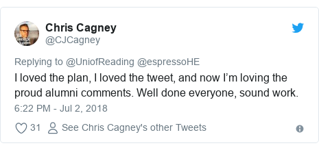 Twitter post by @CJCagney: I loved the plan, I loved the tweet, and now I'm loving the proud alumni comments. Well done everyone, sound work.