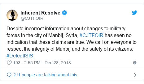 Twitter post by @CJTFOIR: Despite incorrect information about changes to military forces in the city of Manbij, Syria, #CJTFOIR has seen no indication that these claims are true. We call on everyone to respect the integrity of Manbij and the safety of its citizens. #DefeatISIS