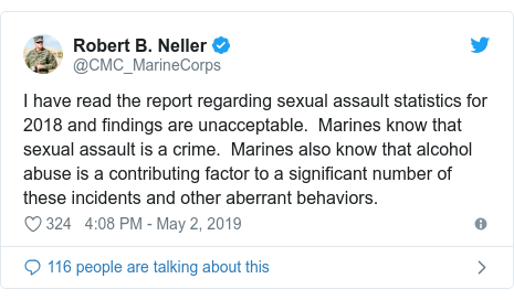 Twitter post by @CMC_MarineCorps: I have read the report regarding sexual assault statistics for 2018 and findings are unacceptable.  Marines know that sexual assault is a crime.  Marines also know that alcohol abuse is a contributing factor to a significant number of these incidents and other aberrant behaviors.