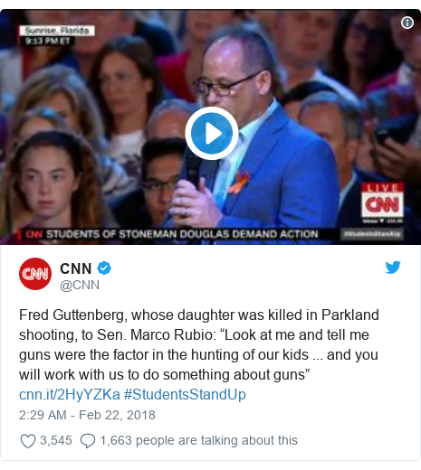 "Twitter post by @CNN: Fred Guttenberg, whose daughter was killed in Parkland shooting, to Sen. Marco Rubio  ""Look at me and tell me guns were the factor in the hunting of our kids ... and you will work with us to do something about guns""  #StudentsStandUp"