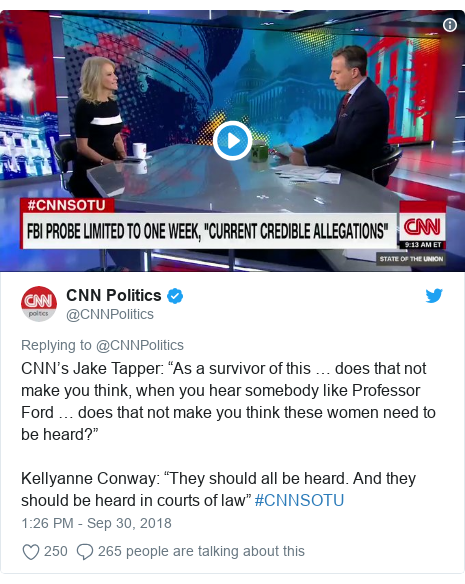 "Twitter post by @CNNPolitics: CNN's Jake Tapper  ""As a survivor of this … does that not make you think, when you hear somebody like Professor Ford … does that not make you think these women need to be heard?""Kellyanne Conway  ""They should all be heard. And they should be heard in courts of law"" #CNNSOTU"