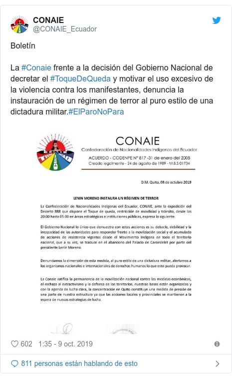 Publicación de Twitter por @CONAIE_Ecuador: Boletín La #Conaie frente a la decisión del Gobierno Nacional de decretar el #ToqueDeQueda y motivar el uso excesivo de la violencia contra los manifestantes, denuncia la instauración de un régimen de terror al puro estilo de una dictadura militar.#ElParoNoPara