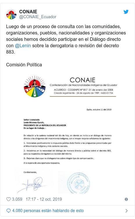 Publicación de Twitter por @CONAIE_Ecuador: Luego de un proceso de consulta con las comunidades, organizaciones, pueblos, nacionalidades y organizaciones sociales hemos decidido participar en el Diálogo directo con @Lenin sobre la derogatoria o revisión del decreto 883.Comisión Política