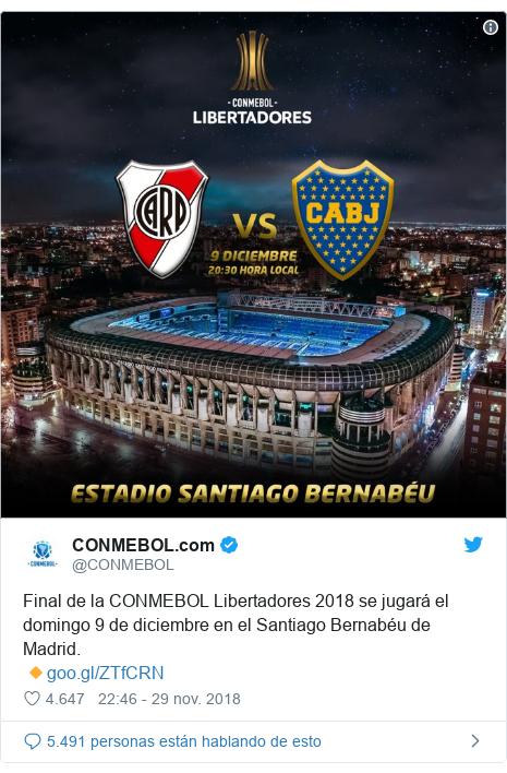 Publicación de Twitter por @CONMEBOL: Final de la CONMEBOL Libertadores 2018 se jugará el domingo 9 de diciembre en el Santiago Bernabéu de Madrid.🔸
