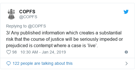 Twitter post by @COPFS: 3/ Any published information which creates a substantial risk that the course of justice will be seriously impeded or prejudiced is contempt where a case is 'live'.