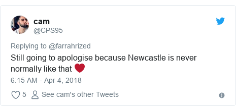 Twitter post by @CPS95: Still going to apologise because Newcastle is never normally like that ❤️