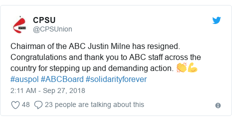 Twitter post by @CPSUnion: Chairman of the ABC Justin Milne has resigned. Congratulations and thank you to ABC staff across the country for stepping up and demanding action. 👏💪 #auspol #ABCBoard #solidarityforever