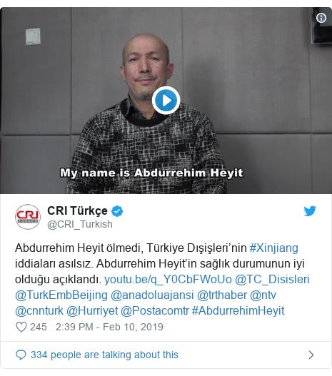 Twitter post by @CRI_Turkish: Abdurrehim Heyit ölmedi, Türkiye Dışişleri'nin #Xinjiang iddiaları asılsız. Abdurrehim Heyit'in sağlık durumunun iyi olduğu açıklandı.  @TC_Disisleri @TurkEmbBeijing @anadoluajansi @trthaber @ntv @cnnturk @Hurriyet @Postacomtr #AbdurrehimHeyit