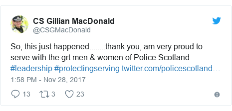 Twitter post by @CSGMacDonald: So, this just happened........thank you, am very proud to serve with the grt men & women of Police Scotland #leadership #protectingserving