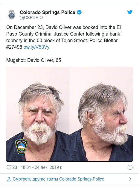 Twitter пост, автор: @CSPDPIO: On December 23, David Oliver was booked into the El Paso County Criminal Justice Center following a bank robbery in the 00 block of Tejon Street. Police Blotter #27498 Mugshot  David Oliver, 65