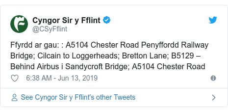 Neges Twitter gan @CSyFflint: Ffyrdd ar gau    A5104 Chester Road Penyffordd Railway Bridge; Cilcain to Loggerheads; Bretton Lane; B5129 – Behind Airbus i Sandycroft Bridge; A5104 Chester Road