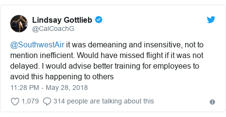 Twitter post by @CalCoachG: @SouthwestAir it was demeaning and insensitive, not to mention inefficient. Would have missed flight if it was not delayed. I would advise better training for employees to avoid this happening to others