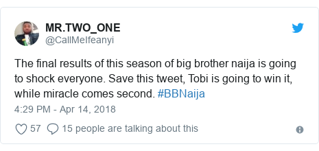 Twitter post by @CallMeIfeanyi: The final results of this season of big brother naija is going to shock everyone. Save this tweet, Tobi is going to win it, while miracle comes second. #BBNaija