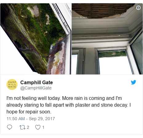 Twitter post by @CampHillGate: I'm not feeling well today. More rain is coming and I'm already staring to fall apart with plaster and stone decay. I hope for repair soon.