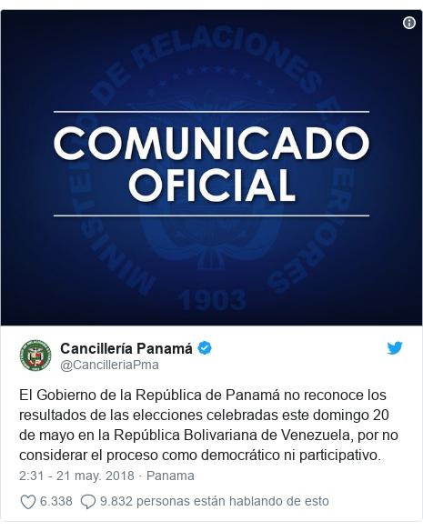 Publicación de Twitter por @CancilleriaPma: El Gobierno de la República de Panamá no reconoce los resultados de las elecciones celebradas este domingo 20 de mayo en la República Bolivariana de Venezuela, por no considerar el proceso como democrático ni participativo.