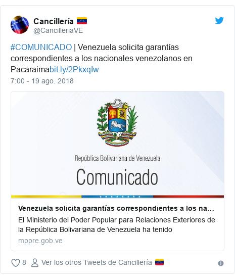 Publicación de Twitter por @CancilleriaVE: #COMUNICADO   Venezuela solicita garantías correspondientes a los nacionales venezolanos en Pacaraima
