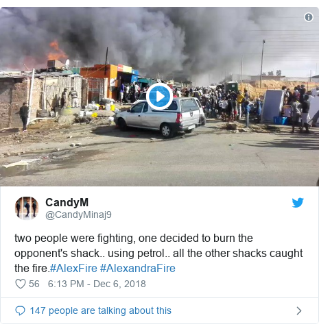 Twitter post by @CandyMinaj9: two people were fighting, one decided to burn the opponent's shack.. using petrol.. all the other shacks caught the fire.#AlexFire #AlexandraFire