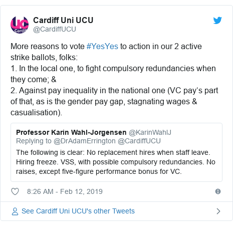 Twitter post by @CardiffUCU: More reasons to vote #YesYes to action in our 2 active strike ballots, folks 1. In the local one, to fight compulsory redundancies when they come; &2. Against pay inequality in the national one (VC pay's part of that, as is the gender pay gap, stagnating wages & casualisation).