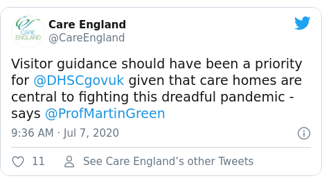 Twitter post by @CareEngland: Visitor guidance should have been a priority for @DHSCgovuk given that care homes are central to fighting this dreadful pandemic - says @ProfMartinGreen