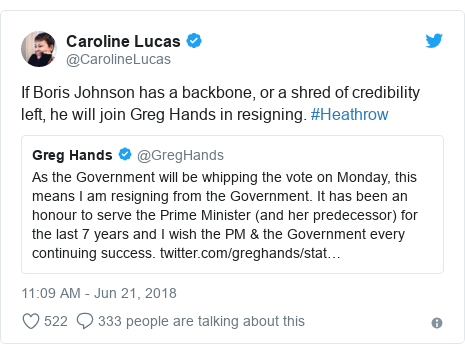 Twitter post by @CarolineLucas: If Boris Johnson has a backbone, or a shred of credibility left, he will join Greg Hands in resigning. #Heathrow