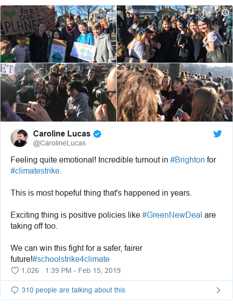 Twitter post by @CarolineLucas: Feeling quite emotional! Incredible turnout in #Brighton for #climatestrike.This is most hopeful thing that's happened in years.Exciting thing is positive policies like #GreenNewDeal are taking off too.We can win this fight for a safer, fairer future!#schoolstrike4climate