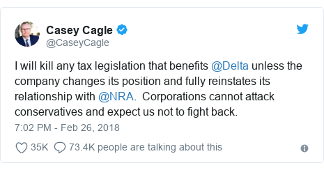 Twitter post by @CaseyCagle: I will kill any tax legislation that benefits @Delta unless the company changes its position and fully reinstates its relationship with @NRA.  Corporations cannot attack conservatives and expect us not to fight back.