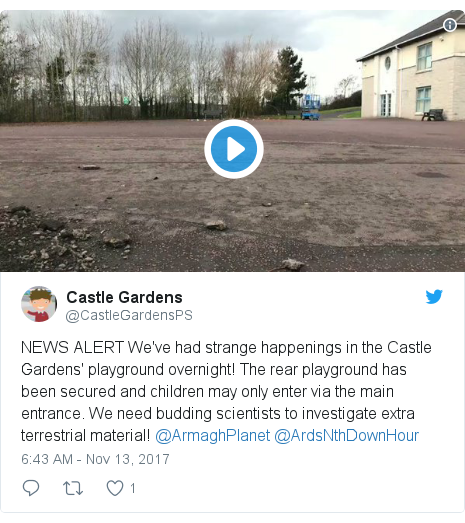 Twitter post by @CastleGardensPS: NEWS ALERT We've had strange happenings in the Castle Gardens' playground overnight! The rear playground has been secured and children may only enter via the main entrance. We need budding scientists to investigate extra terrestrial material! @ArmaghPlanet @ArdsNthDownHour