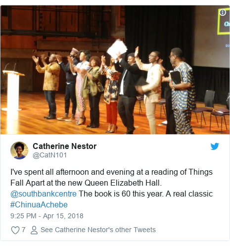 Twitter post by @CatN101: I've spent all afternoon and evening at a reading of Things Fall Apart at the new Queen Elizabeth Hall. @southbankcentre The book is 60 this year. A real classic #ChinuaAchebe
